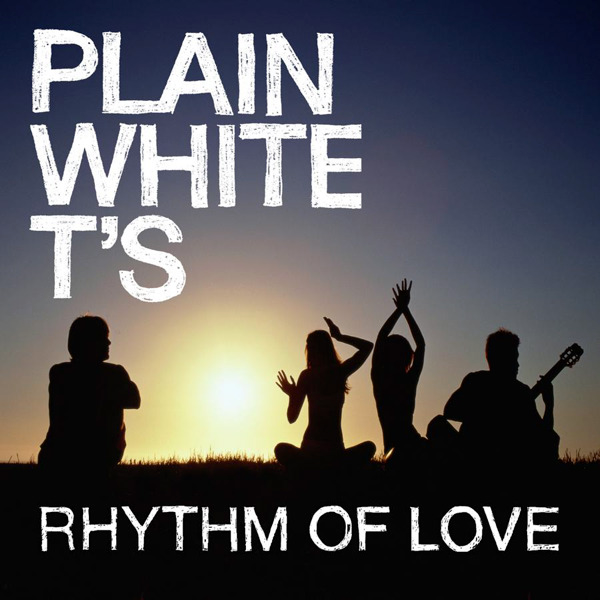 Plain white t s rhythm of love single