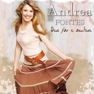 Andréa Fontes Deus Faz e Acontece 2009