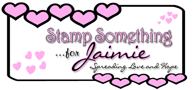 Stamp Something...for Jaimie