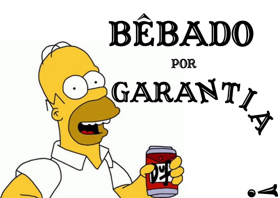 Bêbado por Garantia