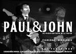 """""""Paul and John"""""""