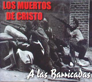 http://3.bp.blogspot.com/_PmqbO6jqhaY/RlORRVnIEJI/AAAAAAAAAXY/NpN6UVgJ_0w/s320/LOS_MUERTOS_DE_CRISTO_-_A_LAS_BARRICADAS_FRONT.jpg