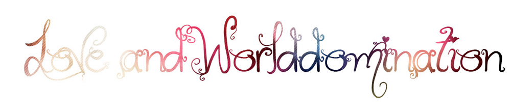 ♥ and worlddomination