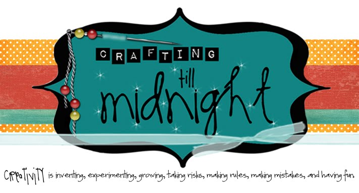 Crafting 'till Midnight