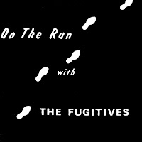 Fugitives - On The Run With The Fugitives (1966)