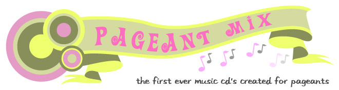 Pageant Mix - Custom Beauty Pageant Music