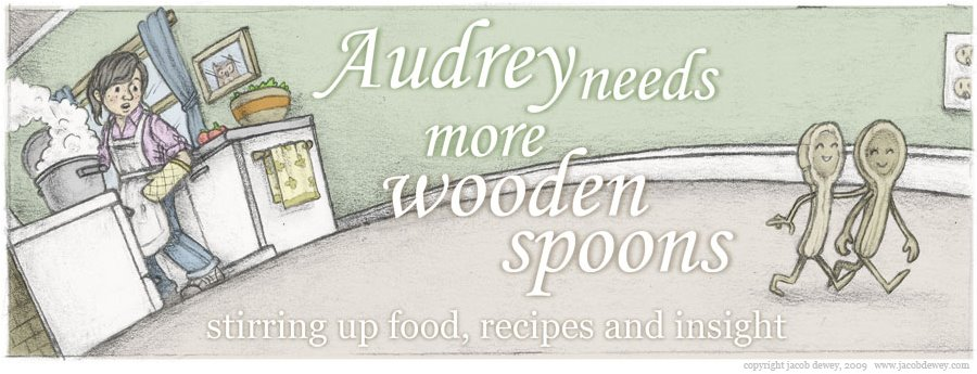 Audrey Needs More Wooden Spoons