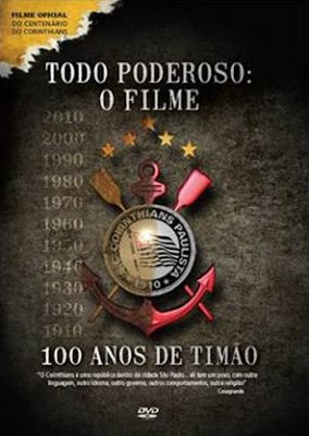 Baixar Todo Poderoso: O Filme - 100 Anos do Timão - Dublado