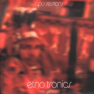Miki González - Etnotronics: Apu Sessions