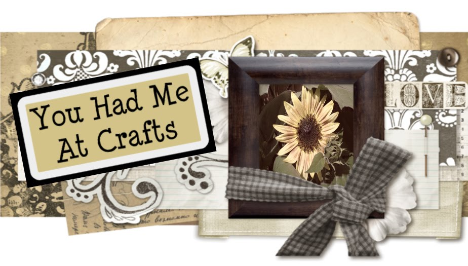 You Had Me At Crafts