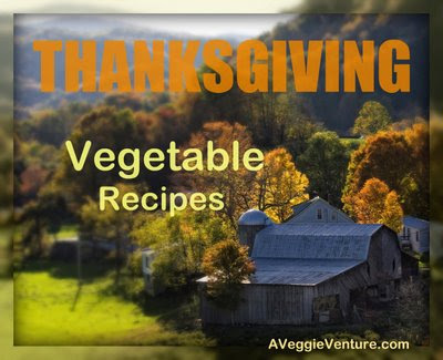 A Veggie Venture's favorite holiday, Thanksgiving!