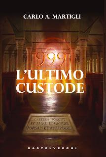 999 L'ultimo custode - Carlo Martigli