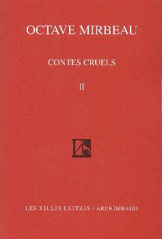 """""""Contes cruels"""", tome II, Les Belles Lettres, 2000"""