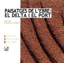 2004 Paisatges de l'Ebre: el Delta i el Port