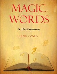 About the Book<br><i>Magic Words: A Dictionary</i>