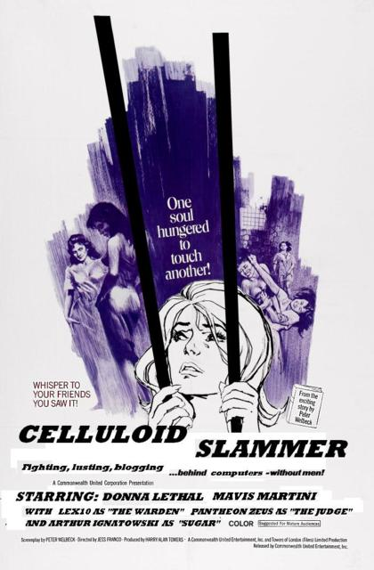 YOU CAN ALSO FIND ME DOING HARD TIME IN THE CELLULOID SLAMMER!  DROP IN FOR A  SHOWER SHANKIN'