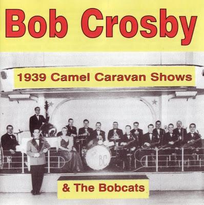 Bob Crosby: Camel Caravan Shows (1939)