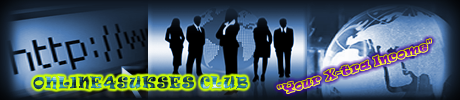 ".::ONLINE4SUKSES CLUB::. ""Your X-tra Income!!"""