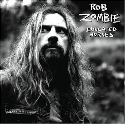Rob_Zombie_Educated_Horses-B000ENWKN8.jpg