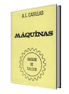 Máquinas. Cálculos de Taller - A. L. Casillas