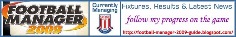Football Manager 2009 - Follow my game here, managing Stoke City