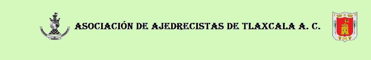 ASOCIACION DE AJEDRECISTAS DE TLAXCALA A. C.