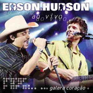 Edson e Hudson - Galera Cora��o Ao Vivo