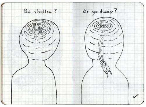 Be Shallow Or Go Deep