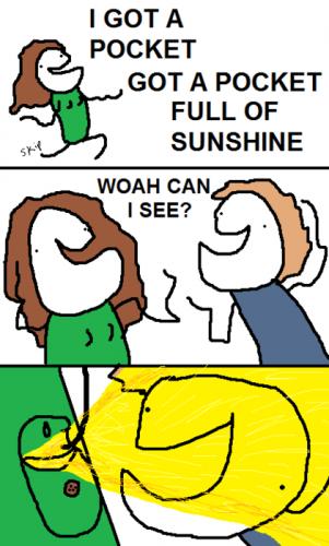 I Got A Pocket Full Of Sunshine - Woah Can I See