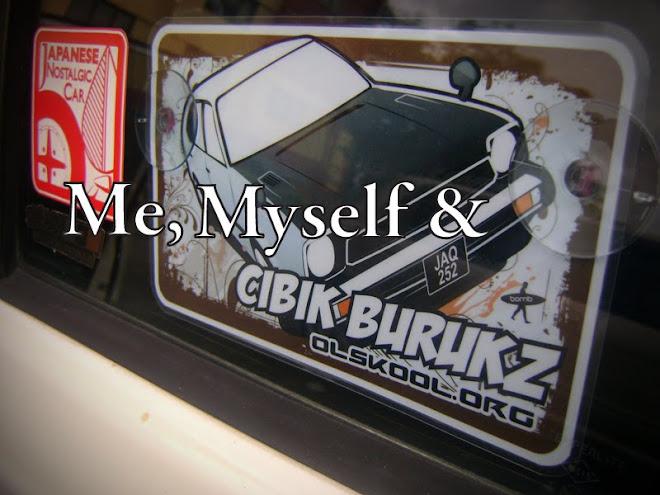 Me,Myself & Cibik Burukz
