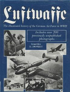 The illustrated history of the German air force in WW II - John Pimlott [Inglés]