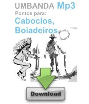 PONTOS EM MP3, CABOCLOS & BOIADEIROS