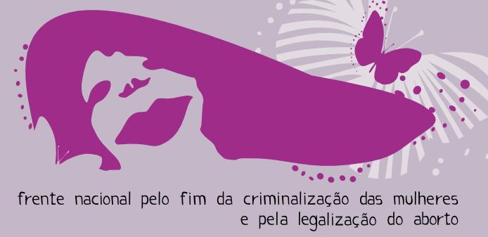 Frente Nacional Contra a Criminalização das Muheres e pela Legalização do Aborto