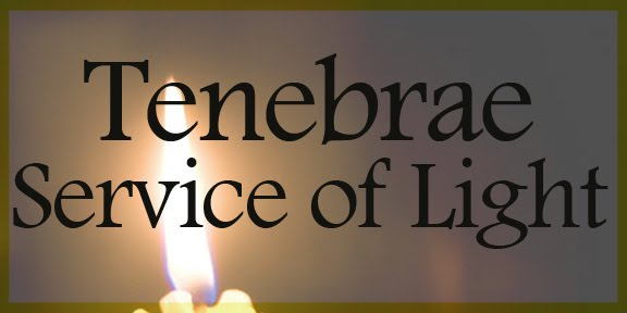 Saint Marys Tulsa: TENEBRAE Service of Light on Friday