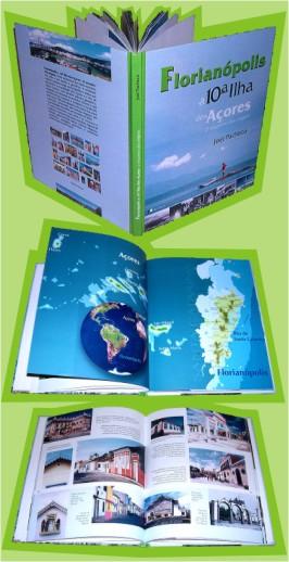 Livro - Florianópolis a 10ª Ilha dos Açores- o encontro das origens. 3ª edição.