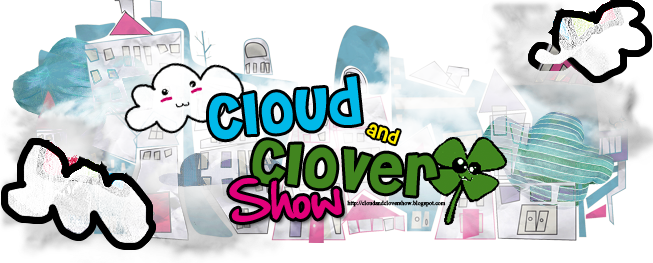 Cloud and Clover Show