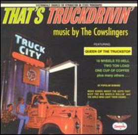 The Cowslingers: That's Truckdrivin' (1995)