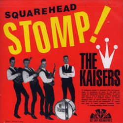 The Kaisers: Squarehead Stomp