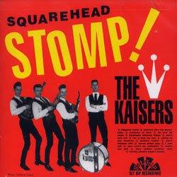 The Kaisers: Squarehead Stomp