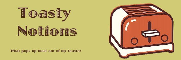 Toasty Notions