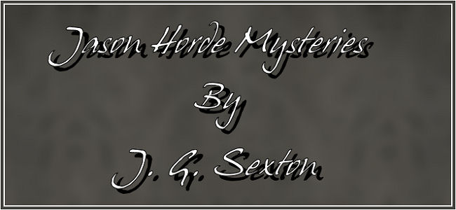 Jason Horde Mysteries by J.G. Sexton