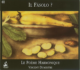 Il Fasolo - Traditional 17th Century Italian Carnival Songs - Le Poeme Harmonique (Ape)