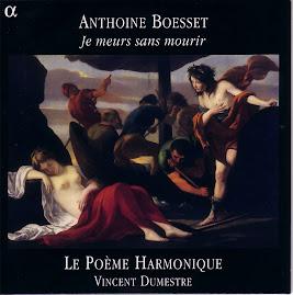 Boesset - Je meurs sans mourir - Dumestre, Le Poeme Harmonique (Ape)