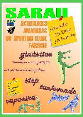 No próximo Sábado, dia 19, pelas 14 horas, no Pavilhão do Sporting Clube Farense vai ter lugar um Sarau demonstrativo das actividades amadoras do clube.