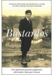 BASTARDOS, la primera obra de Enrique J. Vila Torres
