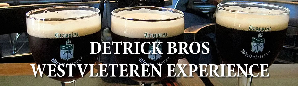 Detrick Bros Westvleteren Experience