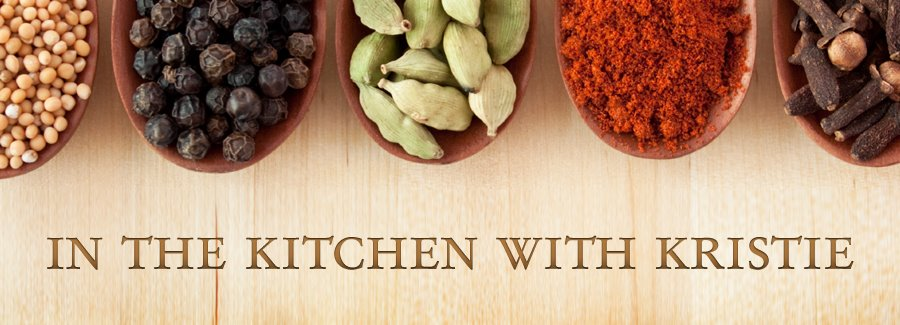 In the Kitchen with Kristie: fresh, healthy and often vegetarian recipes
