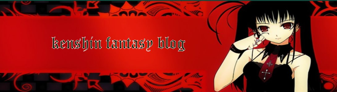 <<  Kenshin Fantasy  >>