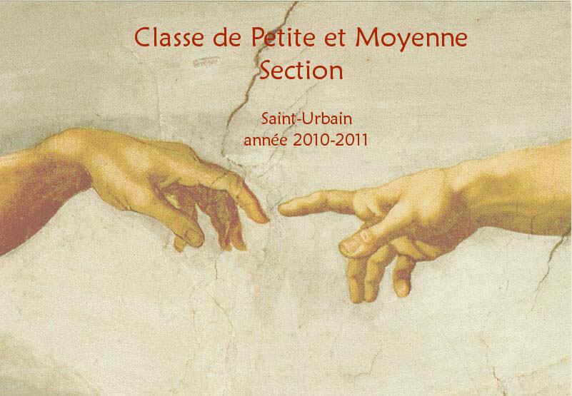 Classe de PS2-MS                                     de Saint-Urbain                année 2010-2011