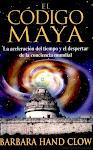 El Código Maya: La aceleración del tiempo y el despertar de la conciencia mundial.